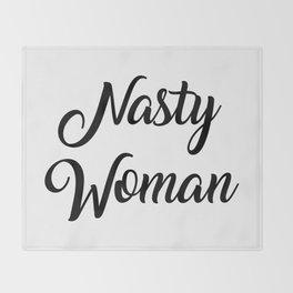 Nasty Woman Throw Blanket