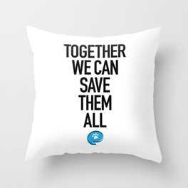 Together We Can Save Them All Throw Pillow