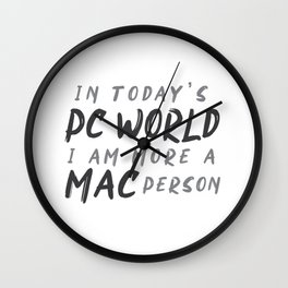 In today's PC World I am more a MAC person Wall Clock
