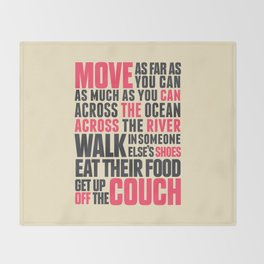 Chef Anthony Bourdain quote, move, get up off the couch, open your mind, eat, travel the world, wand Throw Blanket