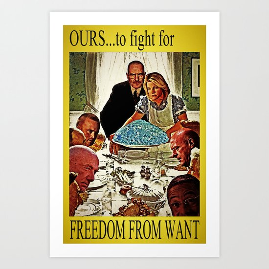 FREEDOM FROM WANT  |  BREAKING BAD Art Print
