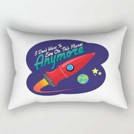 I Don't Want To Live On This Planet Anymore Rectangular Pillow