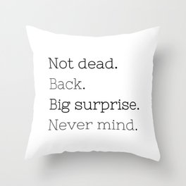 Not dead. Back - Doctor Who - TV Show Collection Throw Pillow