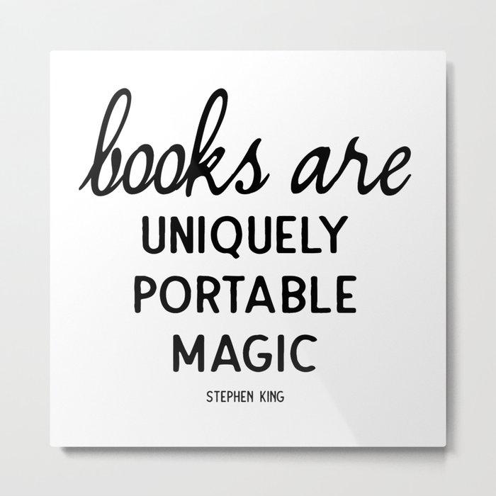 Books are uniquely portable magic | Stephen King Metal Print