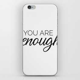 You are enough - white iPhone Skin