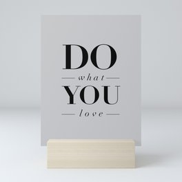 Do What You Love Beautiful Inspirational Short Quote about Happiness and Life Quotes Mini Art Print