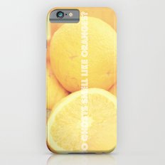 Do ghosts smell like oranges? Slim Case iPhone 6s