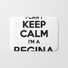 I cant keep calm I am a REGINA Bath Mat