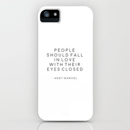 , People Should Fall In Love With Their Eyes Closed, Print,Office Decor,Bedroom Decor,Hom iPhone Case