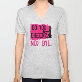 Do you Cheer No Bye Cheerleading Unisex V-Neck