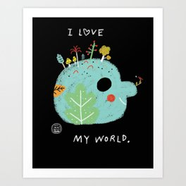 I Love My World Art Print