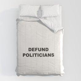 Defund Politicians Comforters