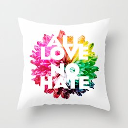 All Love. No Hate. Throw Pillow