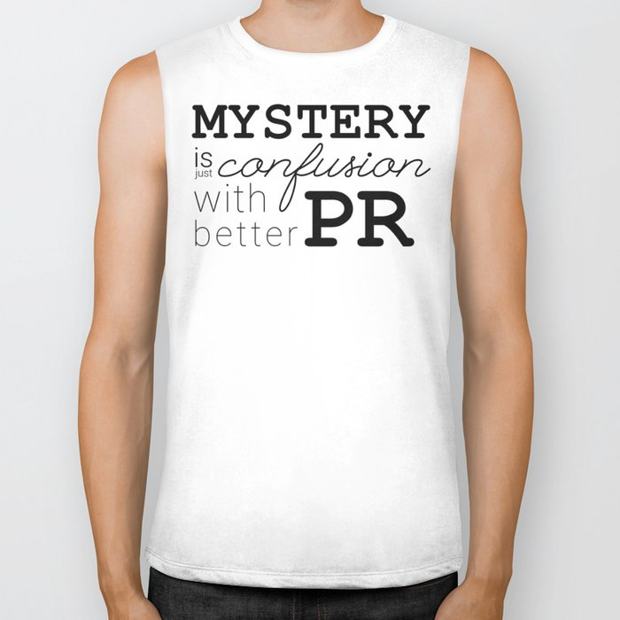 Mystery is just confusion with better PR Biker Tank