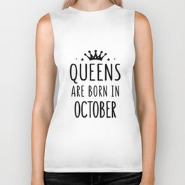 queens are born in october birthday Biker Tank