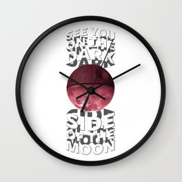 See You on the Dark Side of the Moon Wall Clock