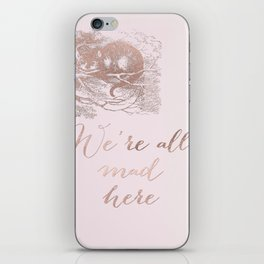 Alice in the rose gold - We're all mad here iPhone Skin
