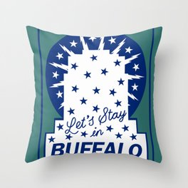 LET'S STAY IN BUFFALO Throw Pillow