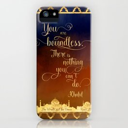 You are boundless. There is nothing you can't do. - Khalid iPhone Case