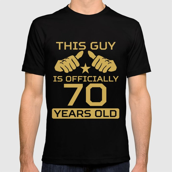 This Guy Is Officially 70 Years Old 70th Birthday T Shirt