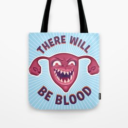 Crazed Uterus, There Will Be Blood Tote Bag