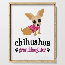 Chihuahua Granddaughter Pet Owner Dog Lover Serving Tray