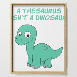 Funny Thesaurus Dinosaur Shirt Thesaurus Rex t-shirt A thesaurus isn t a dinosaur Serving Tray