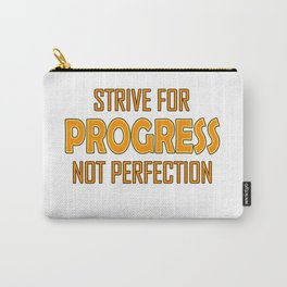 Strive for Progress not Perfection Carry-All Pouch