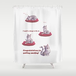 Greeting for Quitting Smoking- Cats Shower Curtain