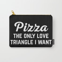 Pizza Love Triangle Funny Quote Carry-All Pouch