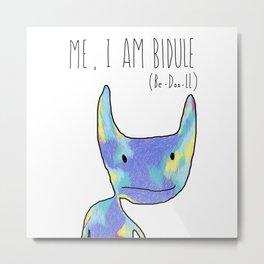 Me, I Am Bidule - I Metal Print