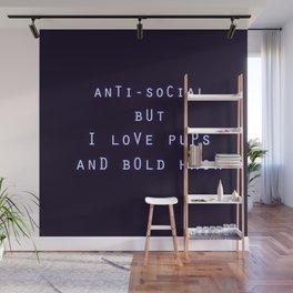 Anti Social But I Love Pups and Bold Hair Wall Mural