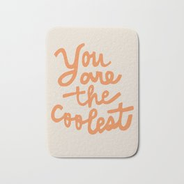 you are the coolest Bath Mat