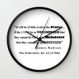James Madison Quote from The Federalist, No. 62 (1788) Wall Clock