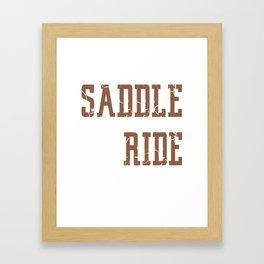 If You Climb Into The Saddle Framed Art Print