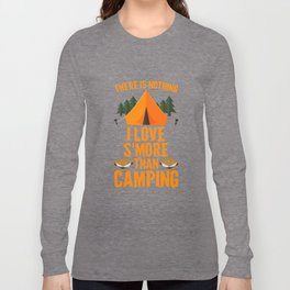 There Is Nothing I Love Smore Than Camping - Funny Camping Long Sleeve T-shirt