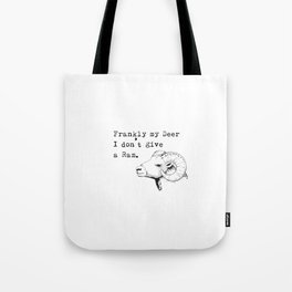 Frankly my deer... Tote Bag