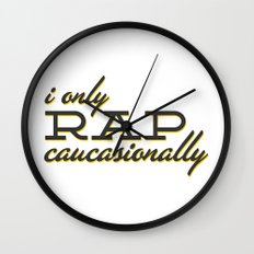 I Only Rap Caucasionally Wall Clock