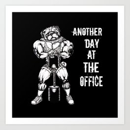 Another day at the office Art Print