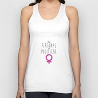 political Tank Tops featuring Personal Is Political by tjseesxe