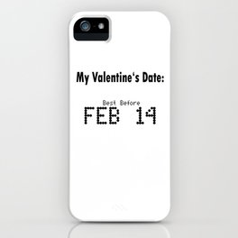 Funny Valentines Day Date iPhone Case