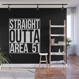 Straight Outta Area 51 Wall Mural