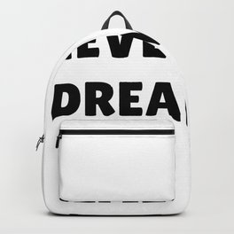 Never Stop Dreaming in Black Backpack