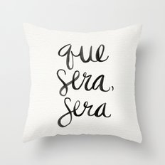 Whatever Will Be, Will Be (Black Ink) Throw Pillow