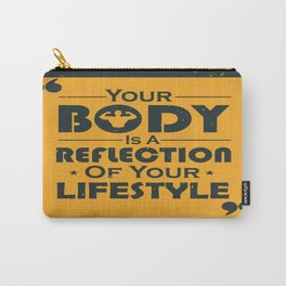 Your Body Is A Reflection Of Your Lifestyle Inspirational Famous Quote design Carry-All Pouch