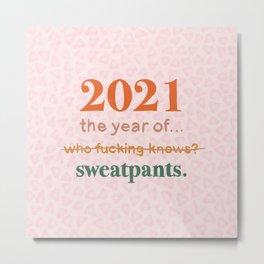 2021 The Year of Sweatpants Metal Print