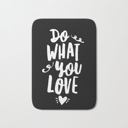 Do What You Love black and white modern typography quote poster canvas wall art home decor Bath Mat