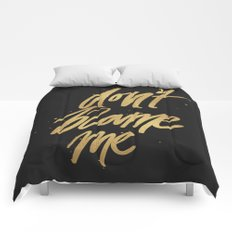 Don't Blame Me Typography Comforters