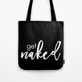 get naked // white on black Tote Bag