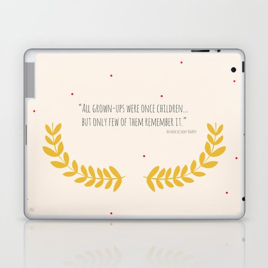 All grown-ups were once children... Laptop & iPad Skin